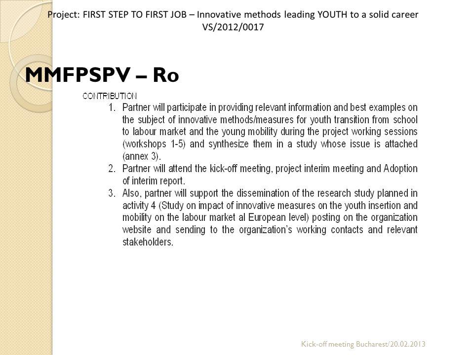 MMFPSPV – Ro Kick-off meeting Bucharest/20.02.2013