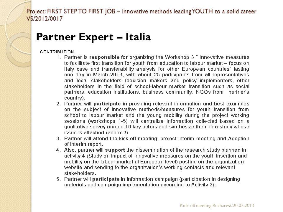 Partner Expert – Italia Kick-off meeting Bucharest/20.02.2013