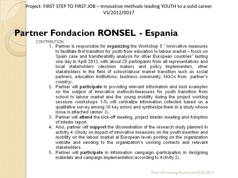 Partner Fondacion RONSEL - Espania Kick-off meeting Bucharest/20.02.2013