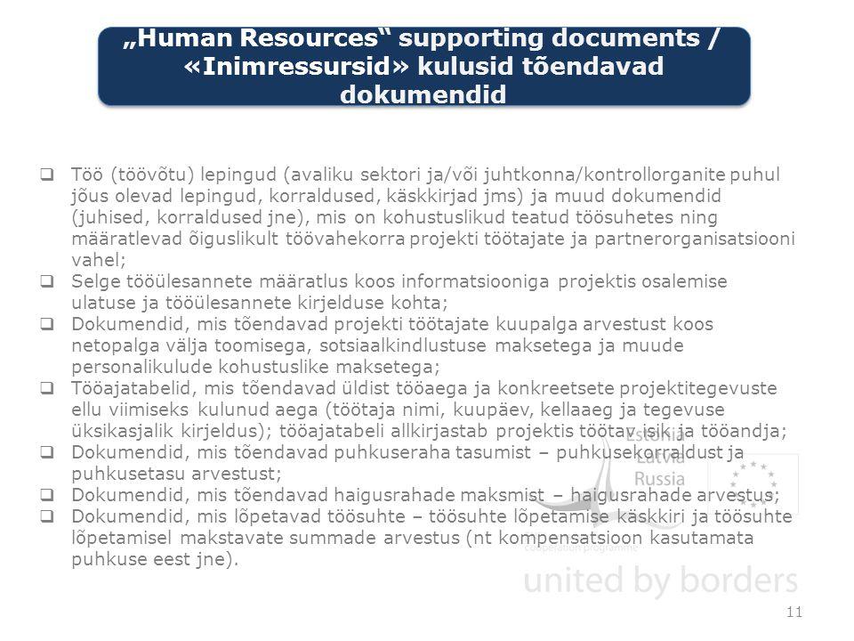 Töö (töövõtu) lepingud (avaliku sektori ja/või juhtkonna/kontrollorganite puhul jõus olevad lepingud, korraldused, käskkirjad jms) ja muud dokumendid (juhised, korraldused jne), mis on kohustuslikud teatud töösuhetes ning määratlevad õiguslikult töövahekorra projekti töötajate ja partnerorganisatsiooni vahel;  Selge tööülesannete määratlus koos informatsiooniga projektis osalemise ulatuse ja tööülesannete kirjelduse kohta;  Dokumendid, mis tõendavad projekti töötajate kuupalga arvestust koos netopalga välja toomisega, sotsiaalkindlustuse maksetega ja muude personalikulude kohustuslike maksetega;  Tööajatabelid, mis tõendavad üldist tööaega ja konkreetsete projektitegevuste ellu viimiseks kulunud aega (töötaja nimi, kuupäev, kellaaeg ja tegevuse üksikasjalik kirjeldus); tööajatabeli allkirjastab projektis töötav isik ja tööandja;  Dokumendid, mis tõendavad puhkuseraha tasumist – puhkusekorraldust ja puhkusetasu arvestust;  Dokumendid, mis tõendavad haigusrahade maksmist – haigusrahade arvestus;  Dokumendid, mis lõpetavad töösuhte – töösuhte lõpetamise käskkiri ja töösuhte lõpetamisel makstavate summade arvestus (nt kompensatsioon kasutamata puhkuse eest jne).