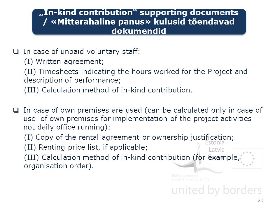  In case of unpaid voluntary staff: (I) Written agreement; (II) Timesheets indicating the hours worked for the Project and description of performance; (III) Calculation method of in-kind contribution.
