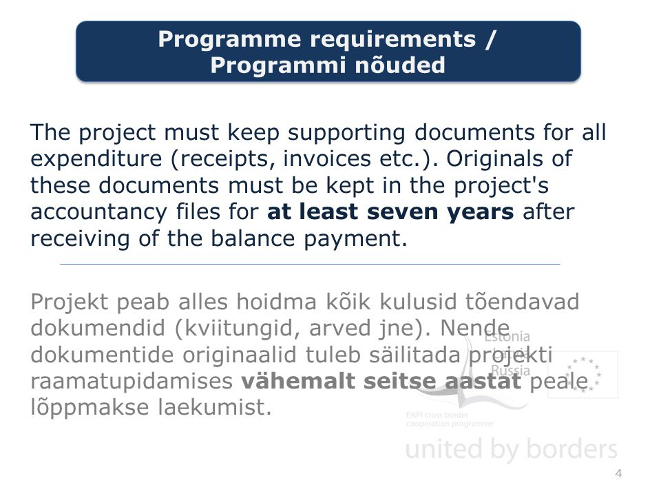 The project must keep supporting documents for all expenditure (receipts, invoices etc.).