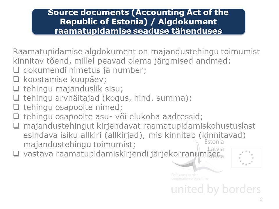 Raamatupidamise algdokument on majandustehingu toimumist kinnitav tõend, millel peavad olema järgmised andmed:  dokumendi nimetus ja number;  koostamise kuupäev;  tehingu majanduslik sisu;  tehingu arvnäitajad (kogus, hind, summa);  tehingu osapoolte nimed;  tehingu osapoolte asu- või elukoha aadressid;  majandustehingut kirjendavat raamatupidamiskohustuslast esindava isiku allkiri (allkirjad), mis kinnitab (kinnitavad) majandustehingu toimumist;  vastava raamatupidamiskirjendi järjekorranumber.