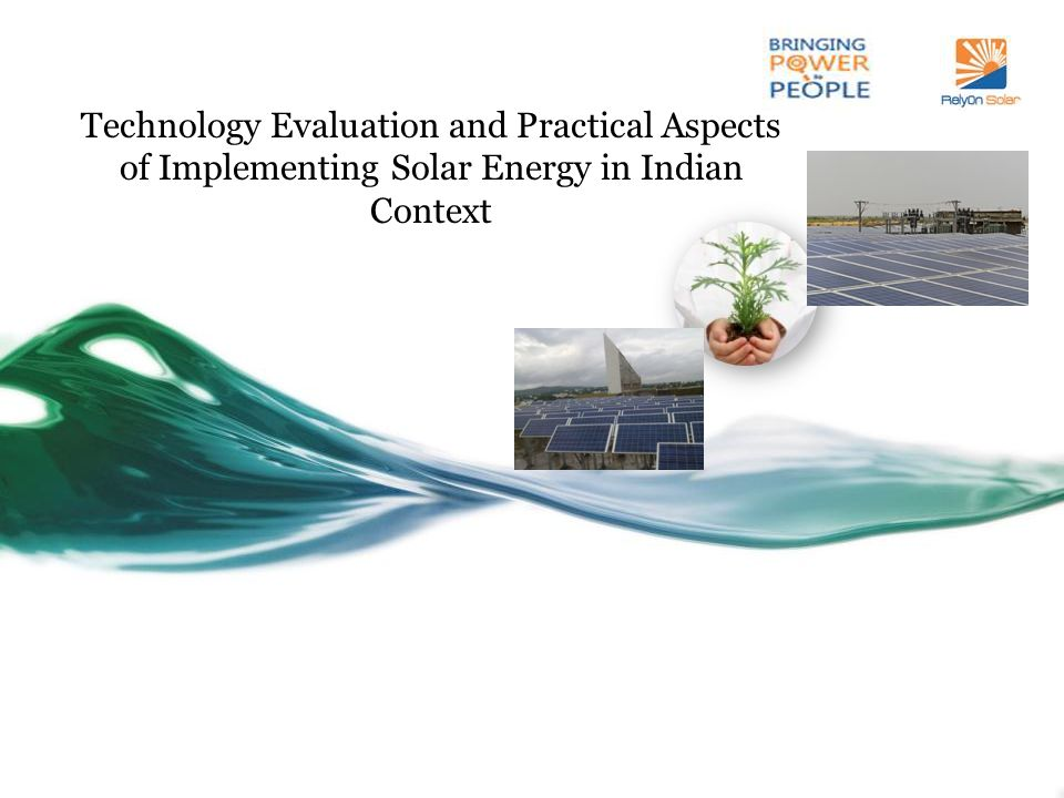 Technology Evaluation and Practical Aspects of Implementing Solar Energy in Indian Context
