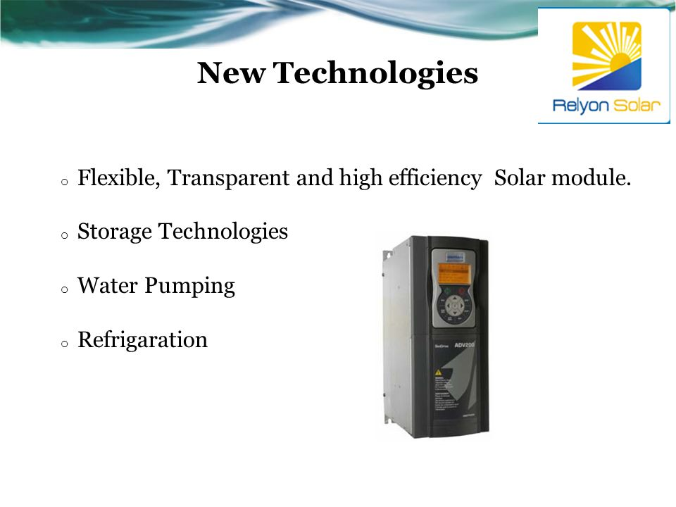 New Technologies o Flexible, Transparent and high efficiency Solar module.