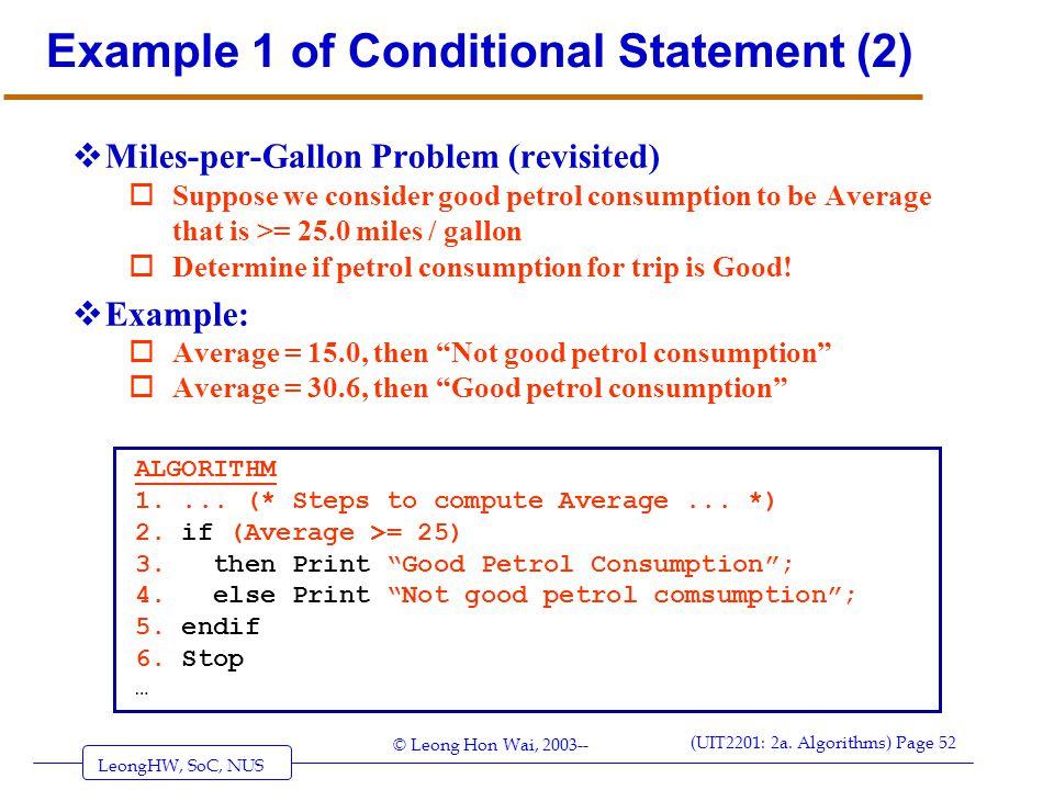 LeongHW, SoC, NUS (UIT2201: 2a. Algorithms) Page 52 © Leong Hon Wai, 2003-- Example 1 of Conditional Statement (2)  Miles-per-Gallon Problem (revisit