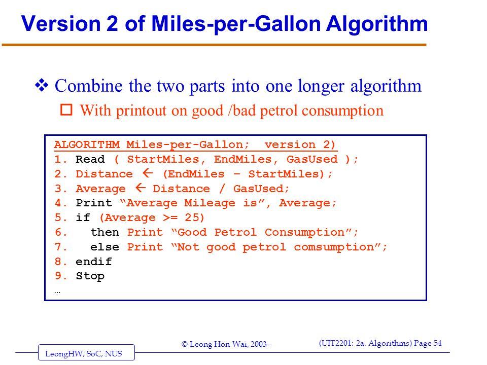 LeongHW, SoC, NUS (UIT2201: 2a. Algorithms) Page 54 © Leong Hon Wai, 2003--  Combine the two parts into one longer algorithm oWith printout on good /