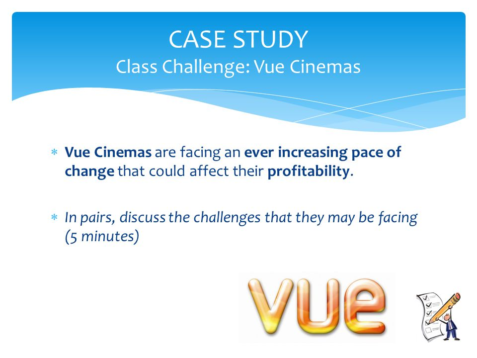  Vue Cinemas are facing an ever increasing pace of change that could affect their profitability.