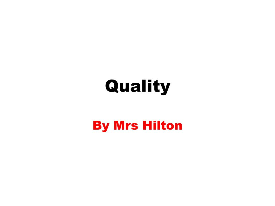 Quality By Mrs Hilton