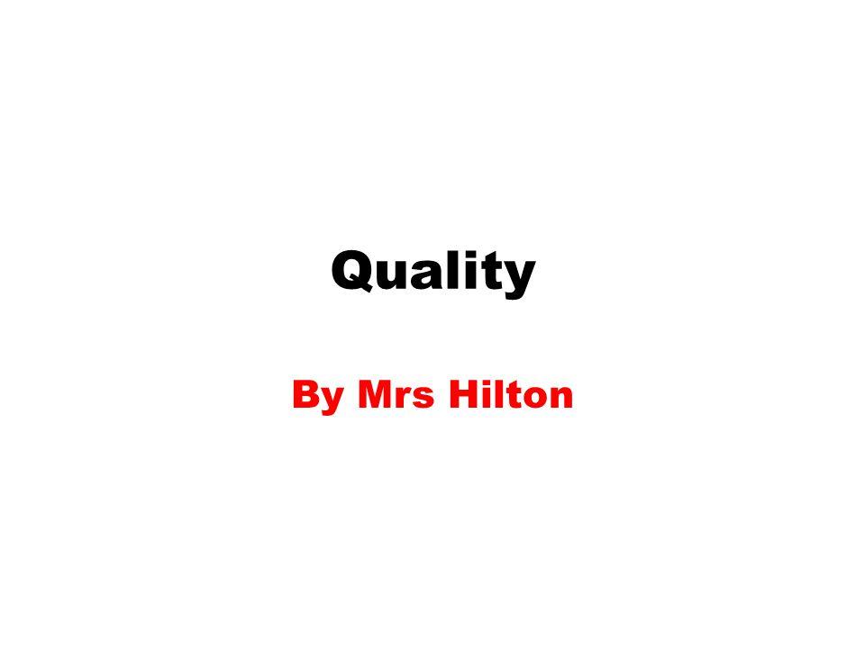 Quality By Mrs Hilton