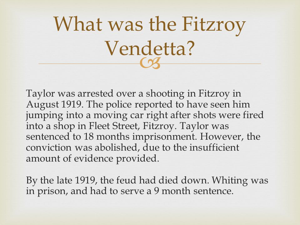  Taylor was arrested over a shooting in Fitzroy in August 1919.