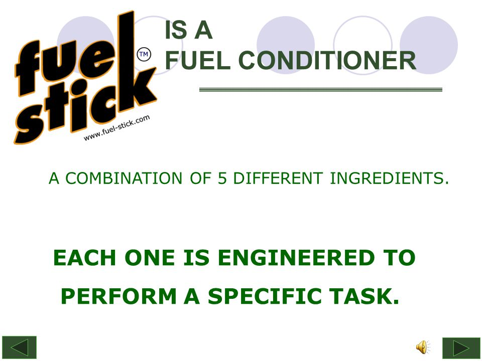 IS A FUEL CONDITIONER A COMBINATION OF 5 DIFFERENT INGREDIENTS.