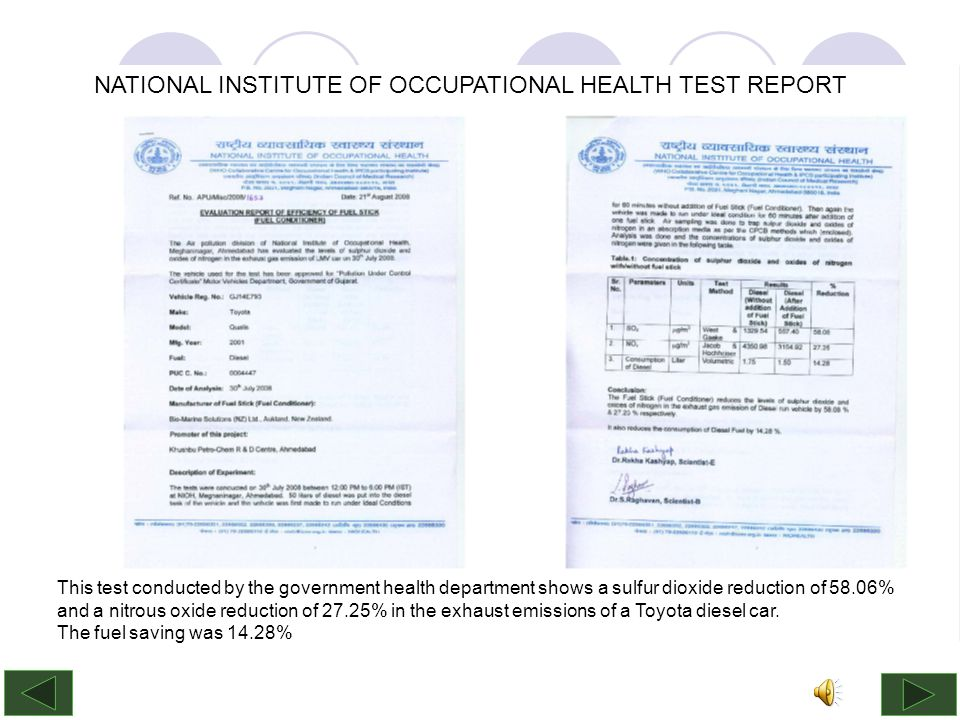 NATIONAL INSTITUTE OF OCCUPATIONAL HEALTH TEST REPORT This test conducted by the government health department shows a sulfur dioxide reduction of 58.06% and a nitrous oxide reduction of 27.25% in the exhaust emissions of a Toyota diesel car.