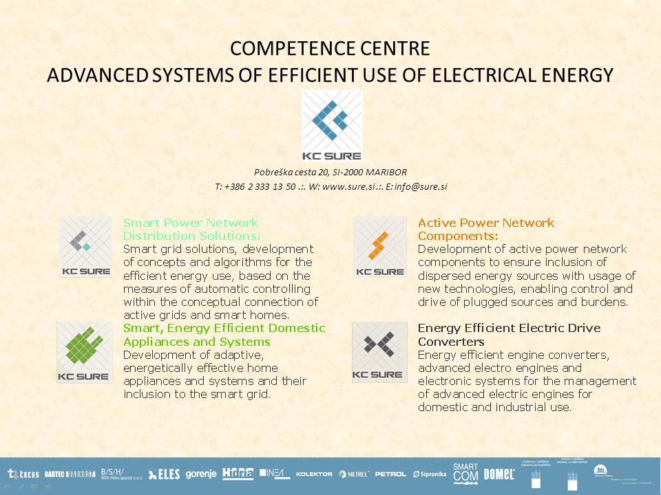 COMPETENCE CENTRE ADVANCED SYSTEMS OF EFFICIENT USE OF ELECTRICAL ENERGY Pobreška cesta 20, SI-2000 MARIBOR T: +386 2 333 13 50.:.
