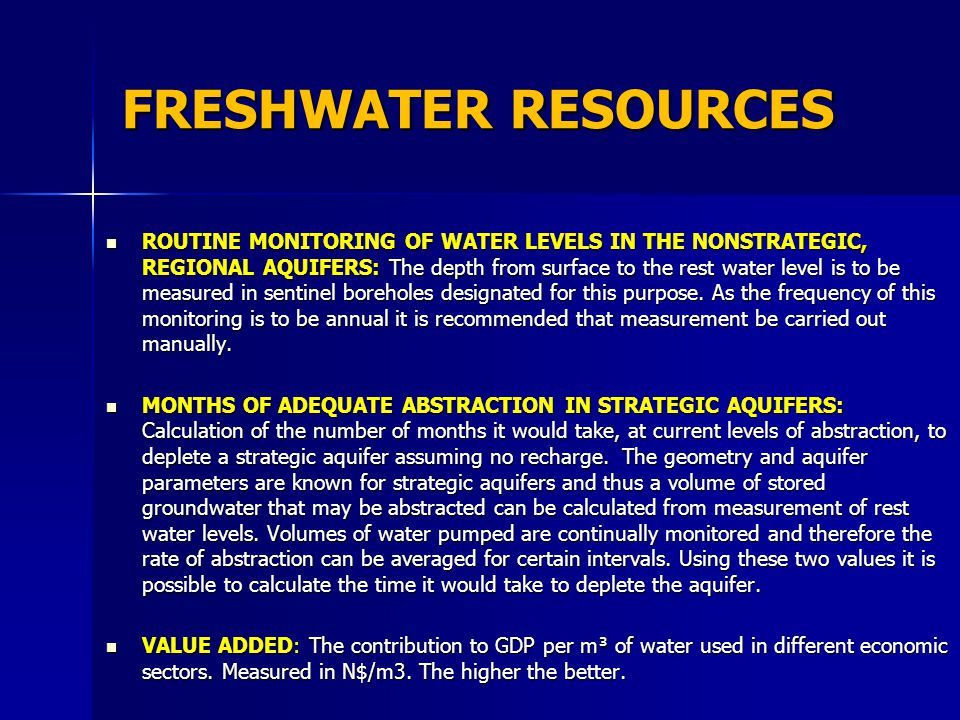 FRESHWATER RESOURCES ROUTINE MONITORING OF WATER LEVELS IN THE NONSTRATEGIC, REGIONAL AQUIFERS: The depth from surface to the rest water level is to be measured in sentinel boreholes designated for this purpose.