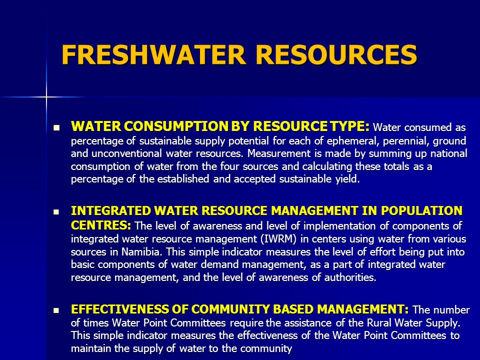 FRESHWATER RESOURCES WATER CONSUMPTION BY RESOURCE TYPE: Water consumed as percentage of sustainable supply potential for each of ephemeral, perennial, ground and unconventional water resources.