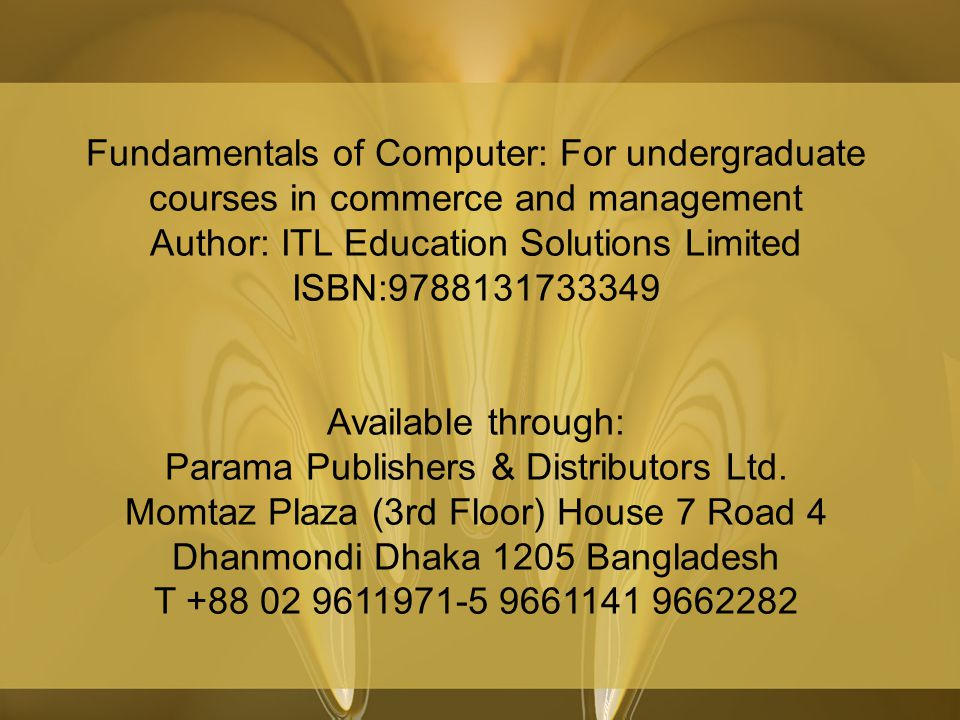 Fundamentals of Computer: For undergraduate courses in commerce and management Author: ITL Education Solutions Limited ISBN:9788131733349 Available th