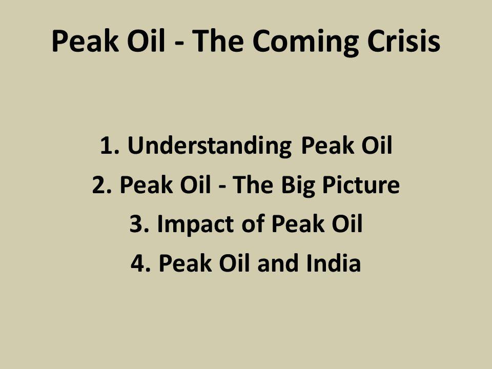 1. Understanding Peak Oil 2