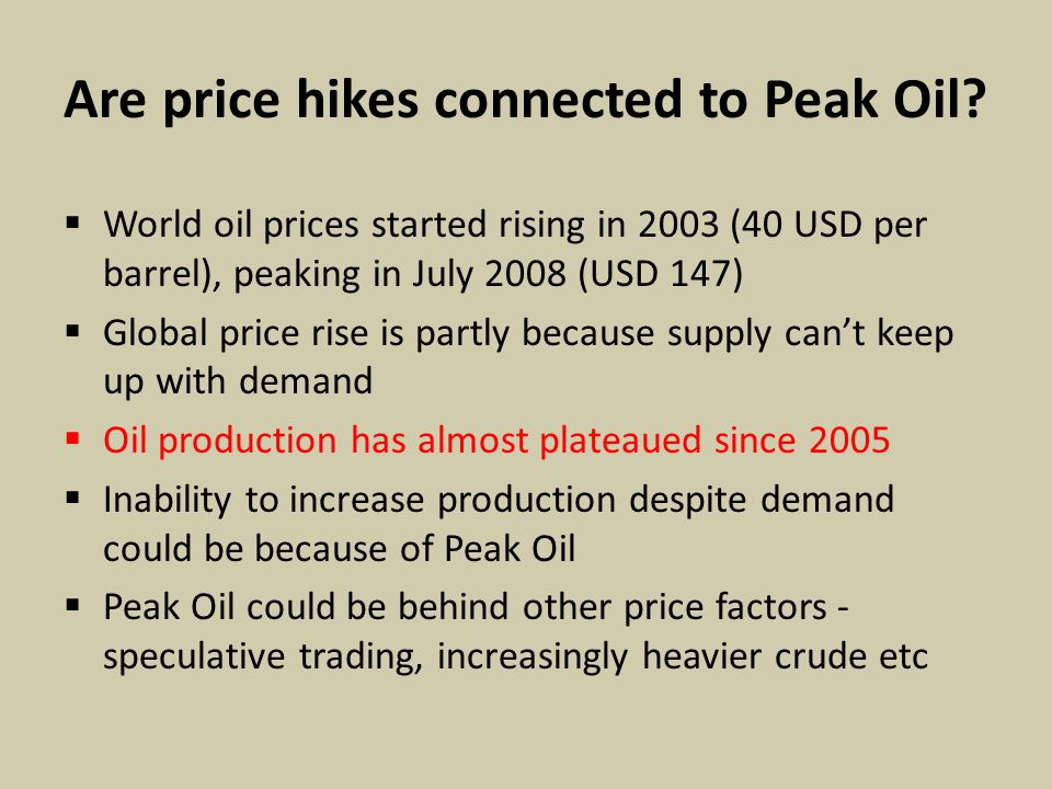Are price hikes connected to Peak Oil.
