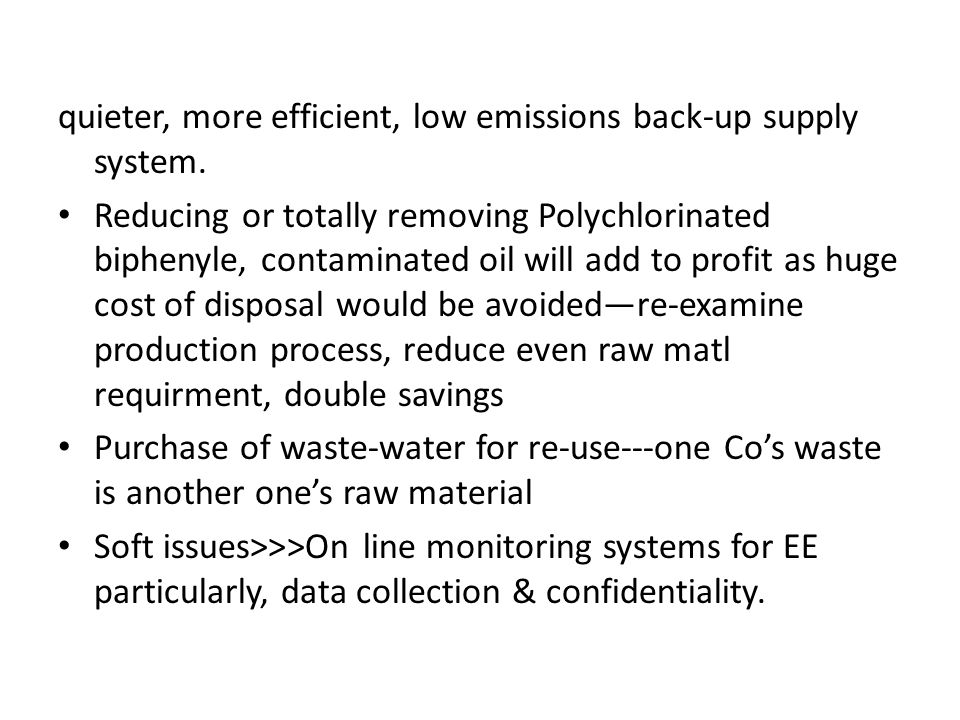 quieter, more efficient, low emissions back-up supply system.
