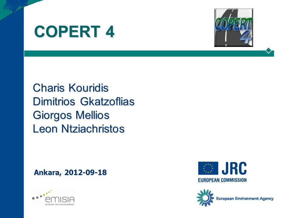 Charis Kouridis Dimitrios Gkatzoflias Giorgos Mellios Leon Ntziachristos COPERT 4 Ankara, 2012-09-18