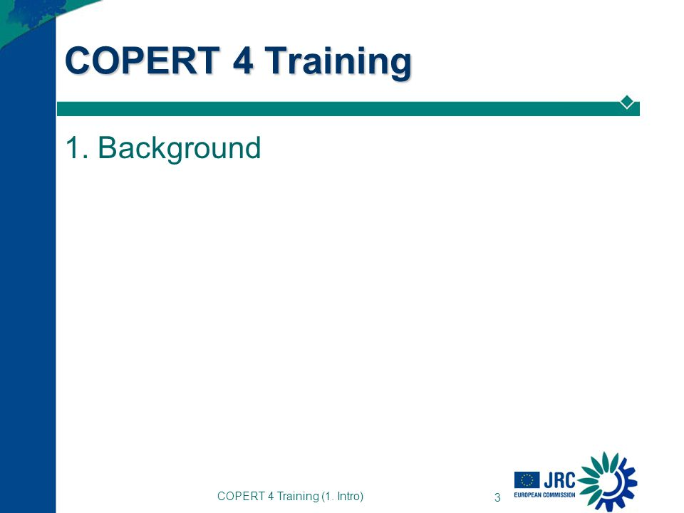 COPERT 4 Training (1. Intro) 3 COPERT 4 Training 1. Background