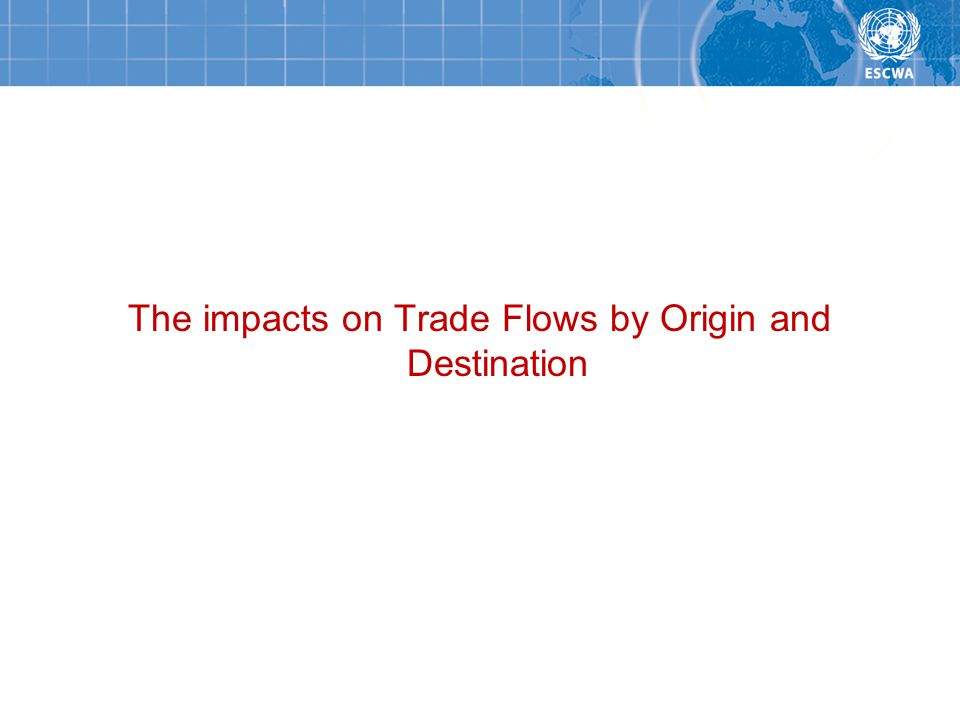 The impacts on Trade Flows by Origin and Destination