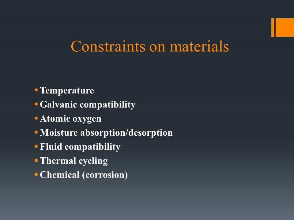 Constraints on materials, cont..