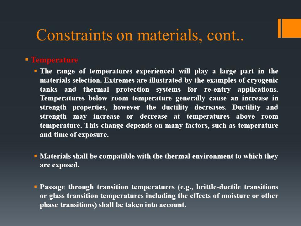Constraints on materials cont..