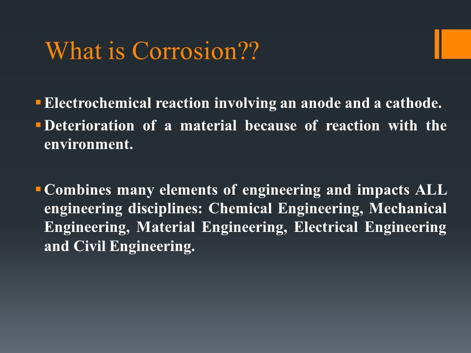 Summary: What's needed for Corrosion: 1.An anode.This is where the damage occurs.