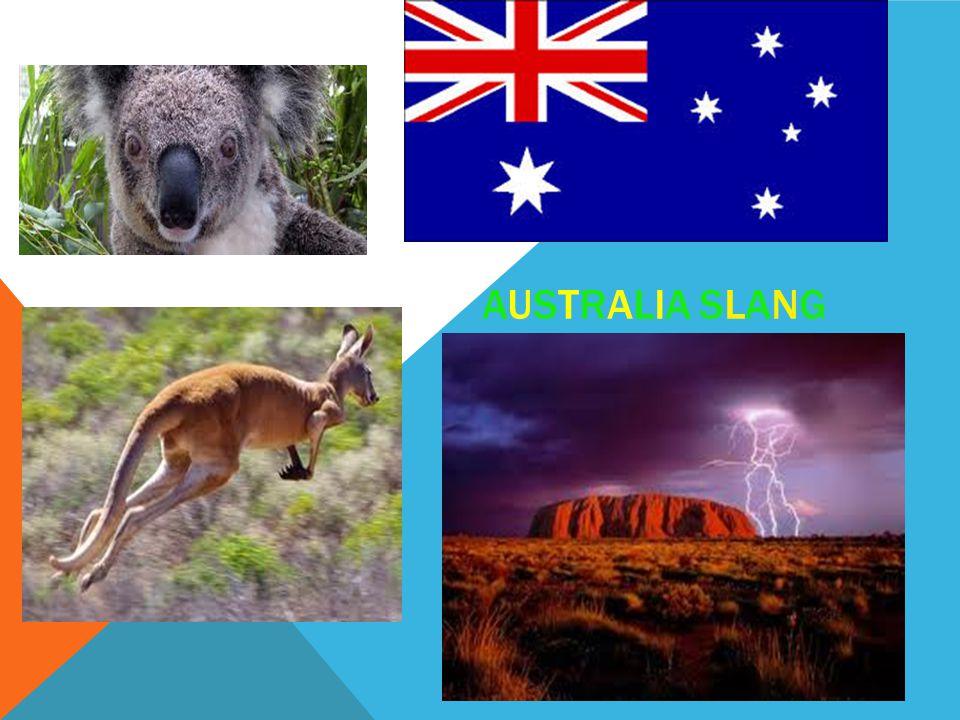 AUSTRALIA SLANGAUSTRALIA SLANG