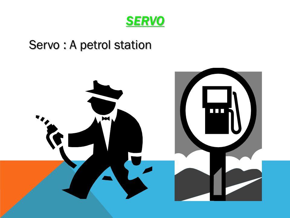 SERVO Servo : A petrol station