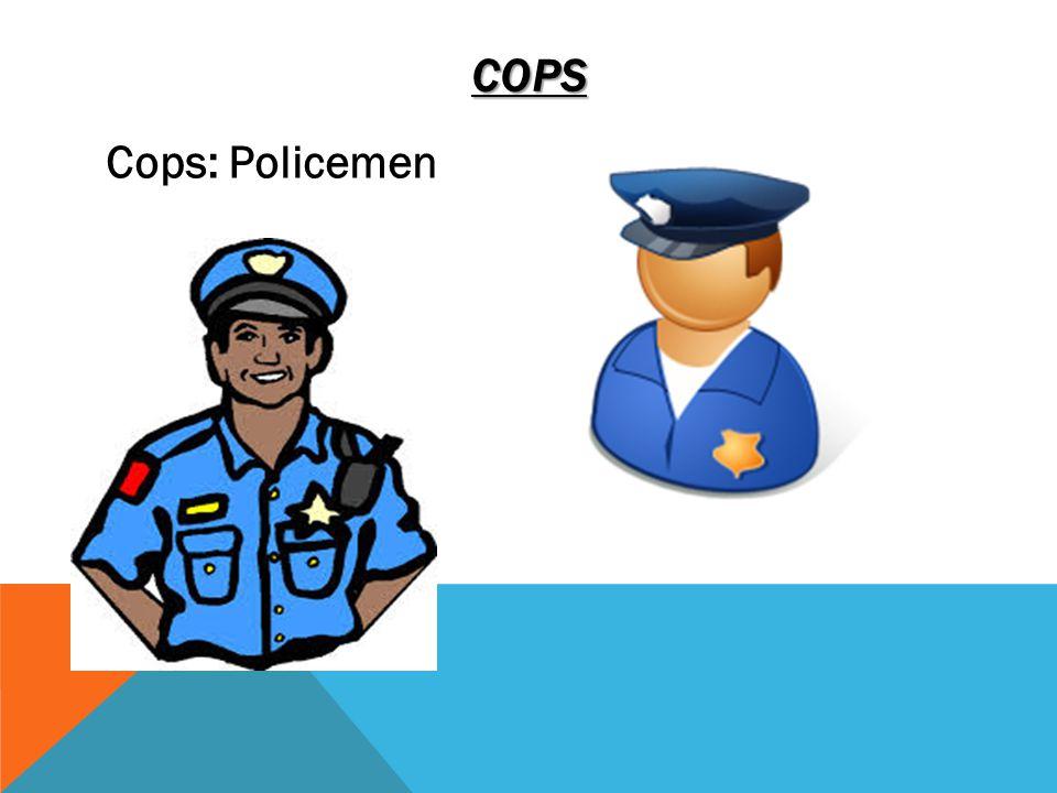 COPS Cops: Policemen