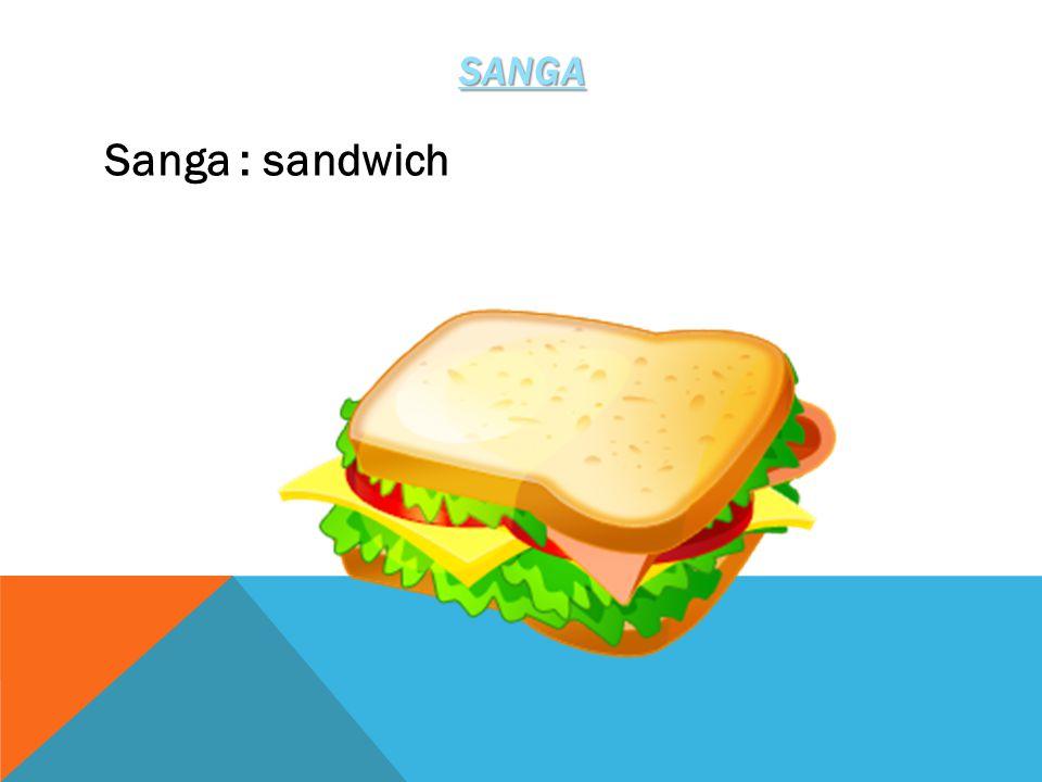 SANGA Sanga : sandwich