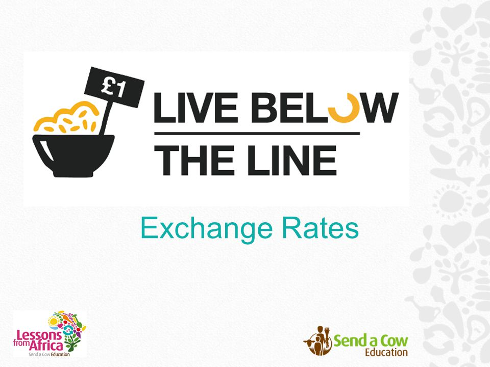 The Exchange Rate is between two currencies and the rate at which one currency will be exchanged for another.