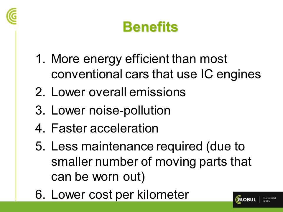 Disadvantages 1.More expensive than IC engine vehicles 2.Lower maximum driving distance on one charge – approx.