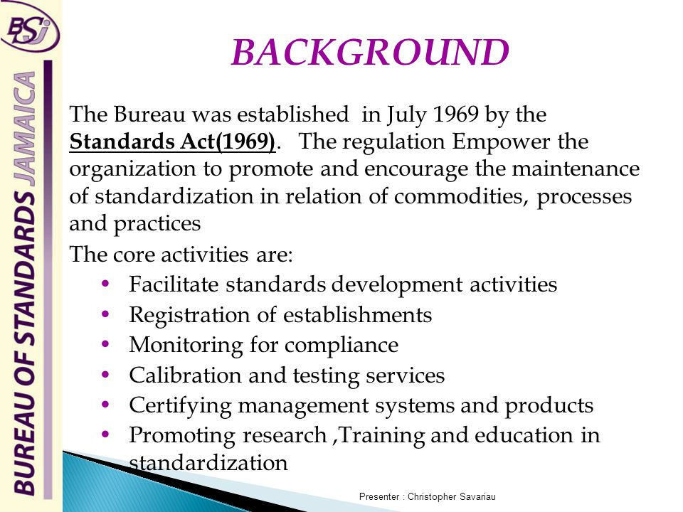The Bureau was established in July 1969 by the Standards Act(1969).