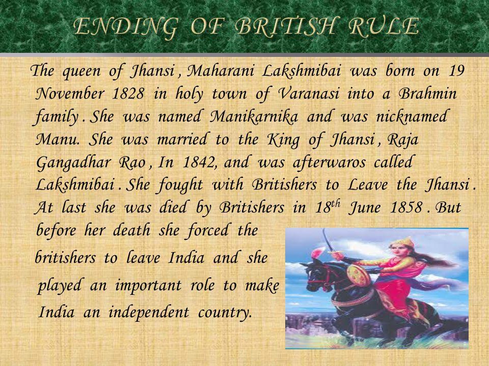 The queen of Jhansi, Maharani Lakshmibai was born on 19 November 1828 in holy town of Varanasi into a Brahmin family.