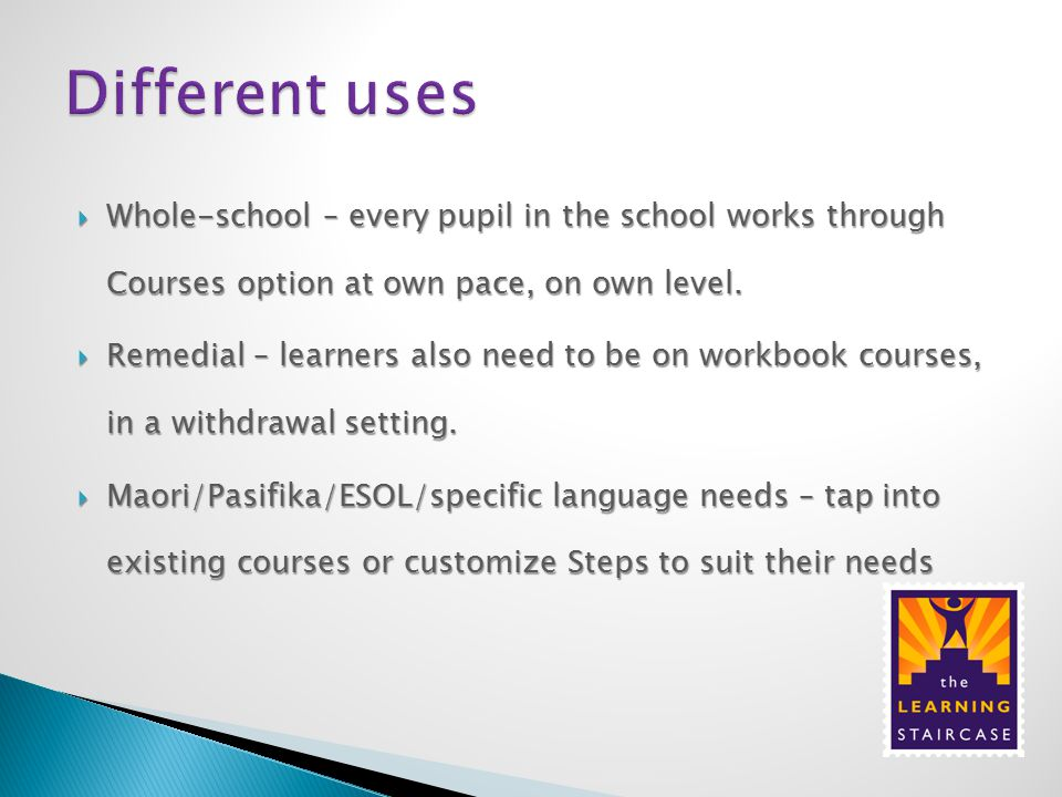  Whole-school – every pupil in the school works through Courses option at own pace, on own level.