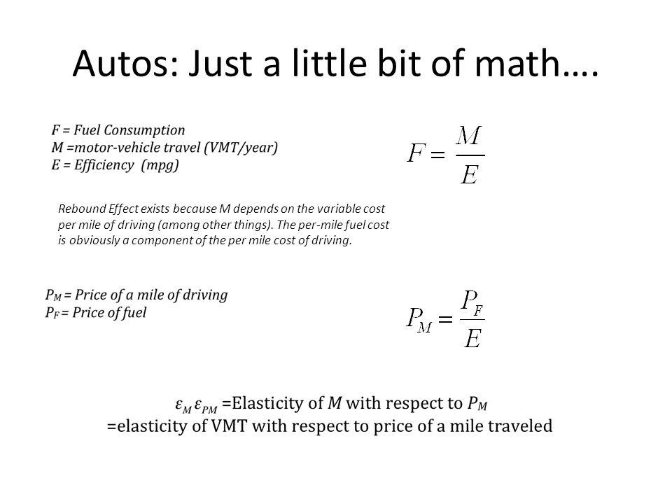 Autos: Just a little bit of math (cont'd) Elasticity Equation