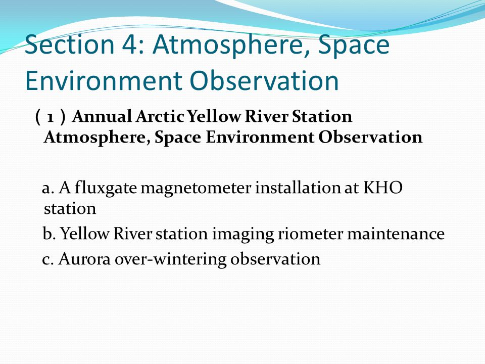 Section 4: Atmosphere, Space Environment Observation ( 1 ) Annual Arctic Yellow River Station Atmosphere, Space Environment Observation a.