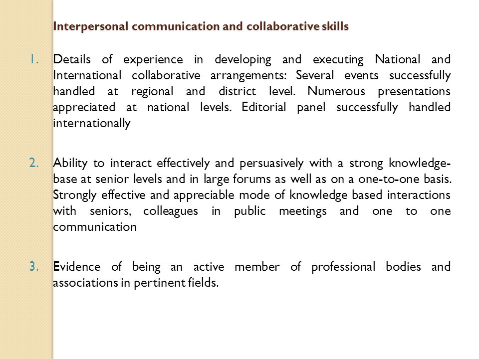 Interpersonal communication and collaborative skills 1.Details of experience in developing and executing National and International collaborative arra