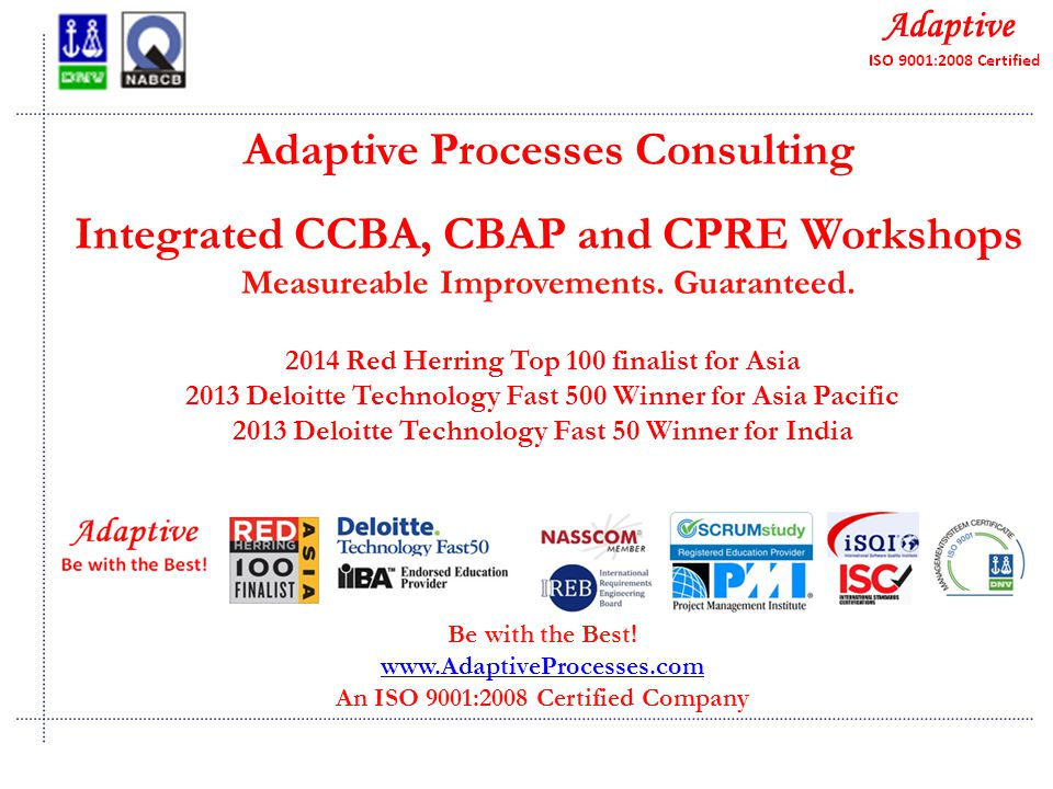 Quality Consulting Adaptive Processes Consulting Integrated CCBA, CBAP and CPRE Workshops Measureable Improvements.