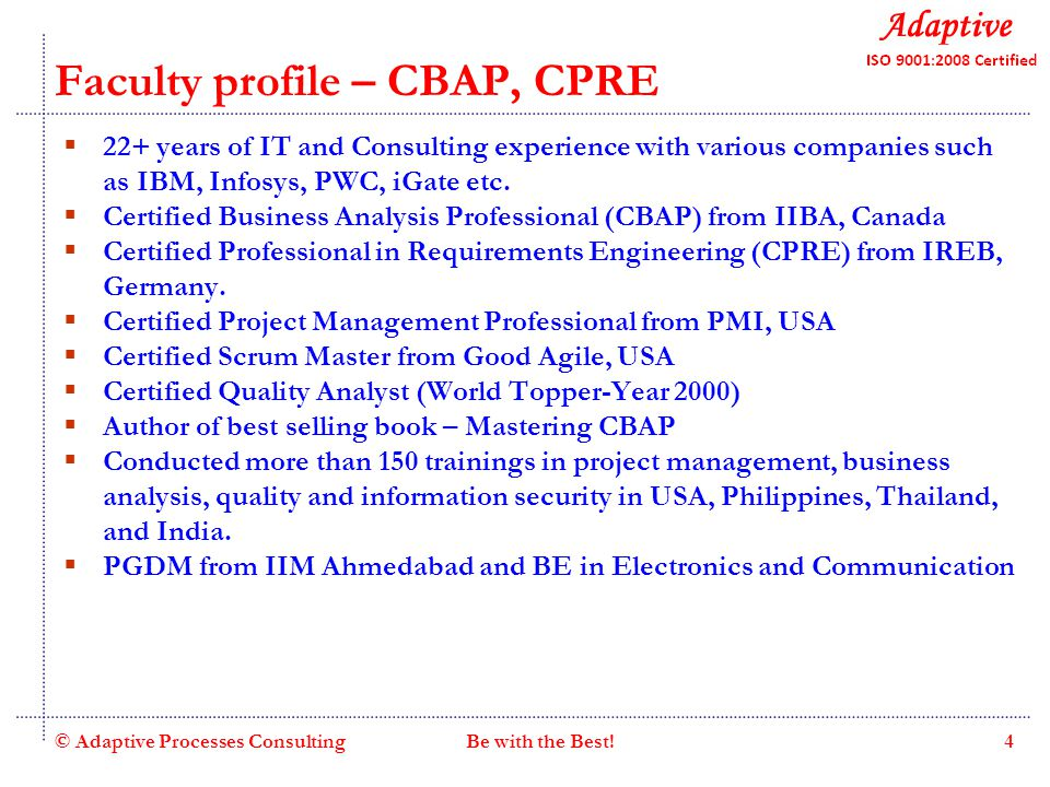 Quality Consulting Faculty profile – CBAP, CPRE  22+ years of IT and Consulting experience with various companies such as IBM, Infosys, PWC, iGate etc.