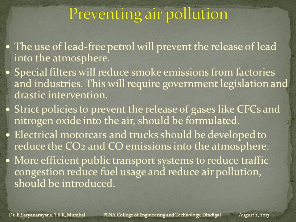 The use of lead-free petrol will prevent the release of lead into the atmosphere.