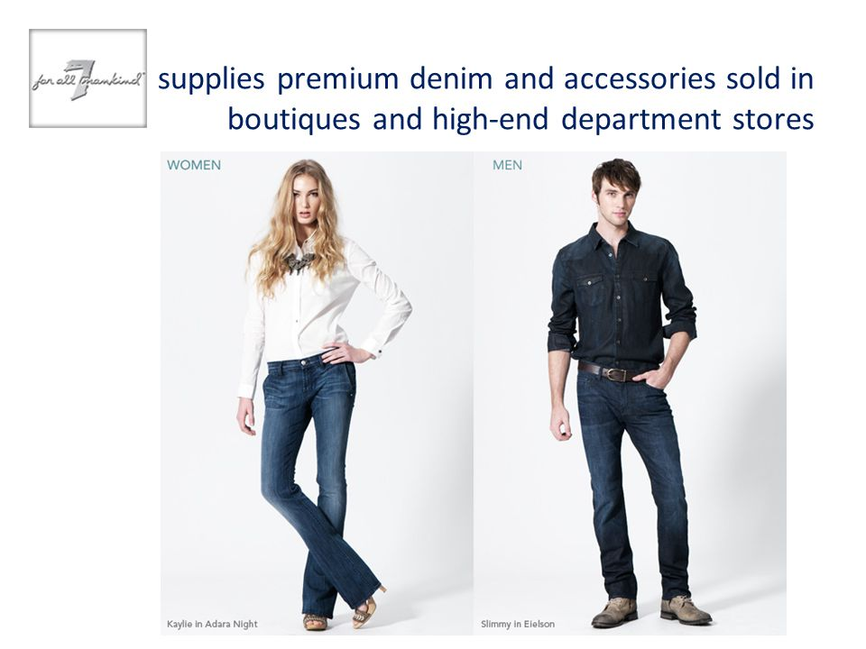 supplies premium denim and accessories sold in boutiques and high-end department stores