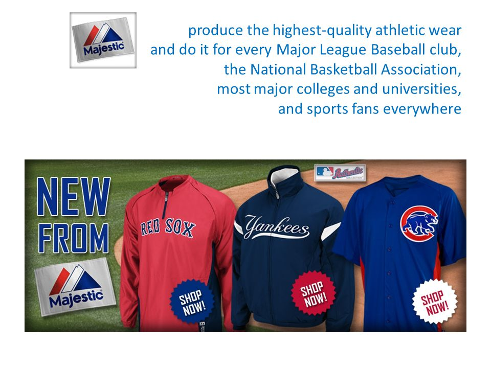 produce the highest-quality athletic wear and do it for every Major League Baseball club, the National Basketball Association, most major colleges and