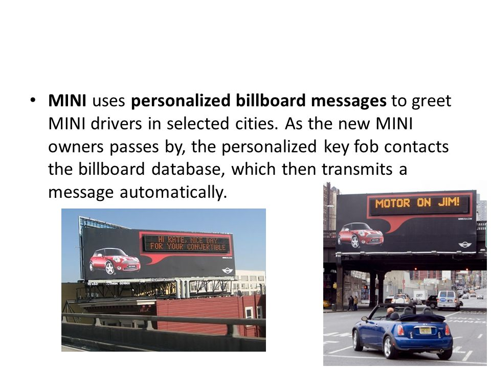 MINI uses personalized billboard messages to greet MINI drivers in selected cities. As the new MINI owners passes by, the personalized key fob contact