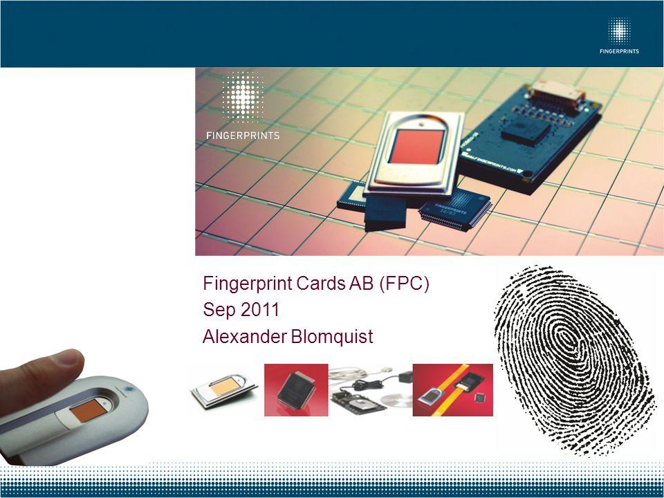 Fingerprint Cards AB (FPC) Sep 2011 Alexander Blomquist