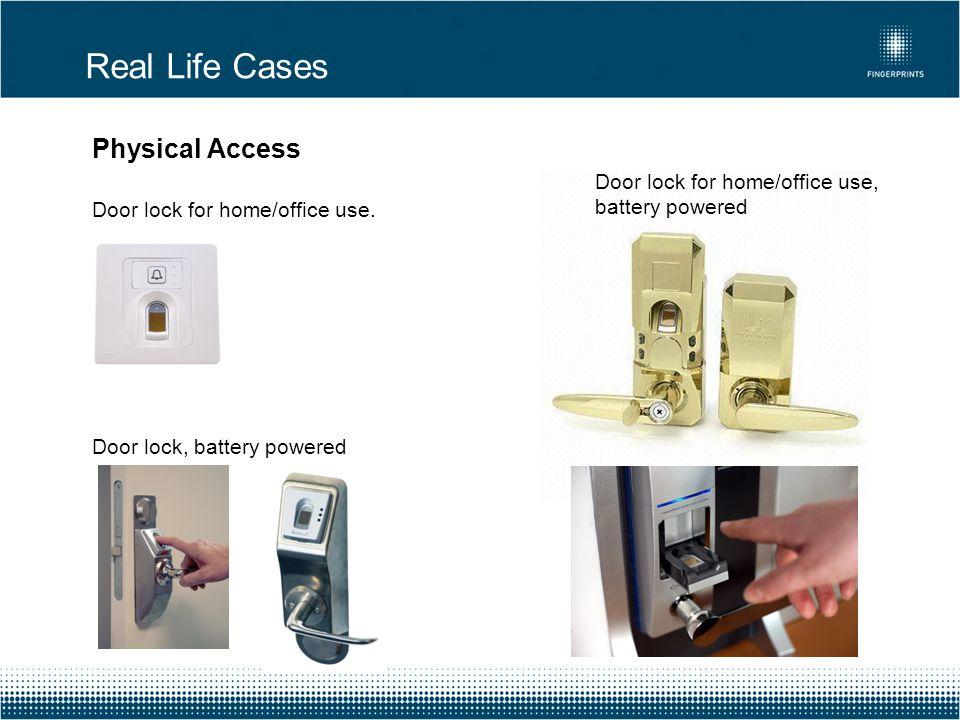 Real Life Cases Physical Access Door lock for home/office use. Door lock, battery powered Door lock for home/office use, battery powered